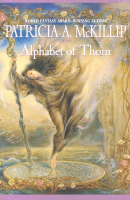 Alphabet Of Thorn By McKillip, Patricia A.