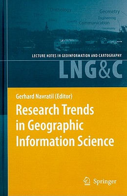 Research Trends in Geographic Information Science By Navratil, Gerhard (EDT)